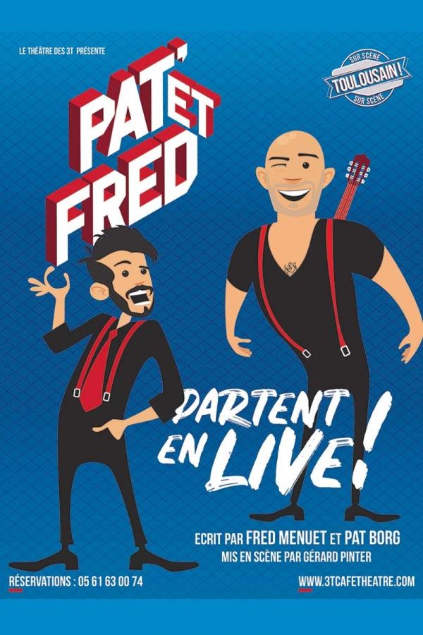 Pat et Fred partent en live !